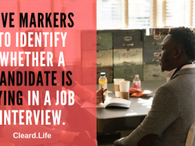 Five markers to identify whether a candidate is lying in a job interview.