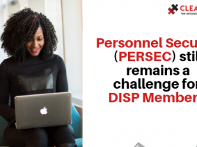 Personnel Security (PERSEC) still remains a challenge for DISP Members