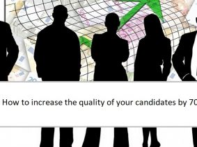 How to increase the quality of your candidates by 70%.